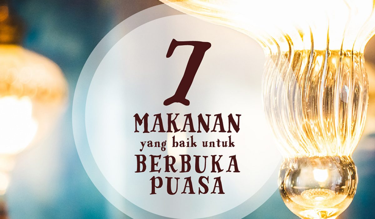 kharismakatering-7-makanan-baik-berbuka-puasa-ramadhan